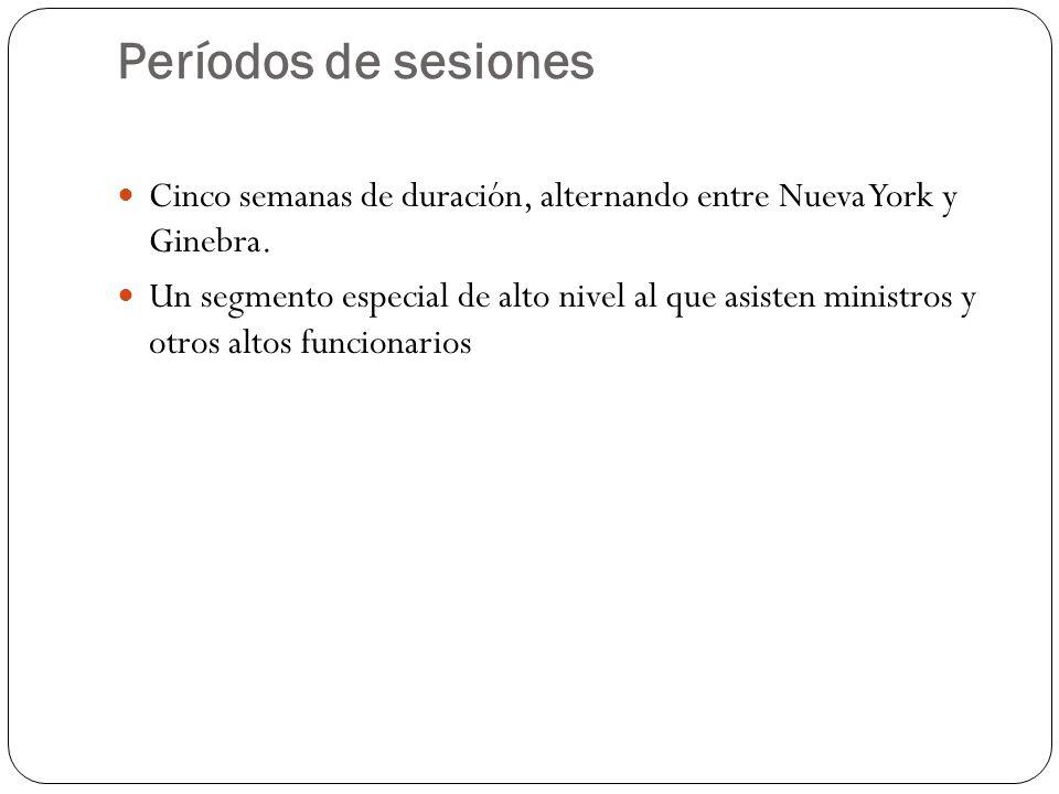 Períodos de sesiones Cinco semanas de duración, alternando entre Nueva York y Ginebra. Un segmento especial de alto nivel al que asisten ministros y o