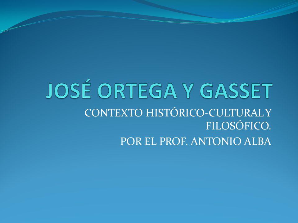 CONTEXTO HISTÓRICO-CULTURAL Y FILOSÓFICO. POR EL PROF. ANTONIO ALBA