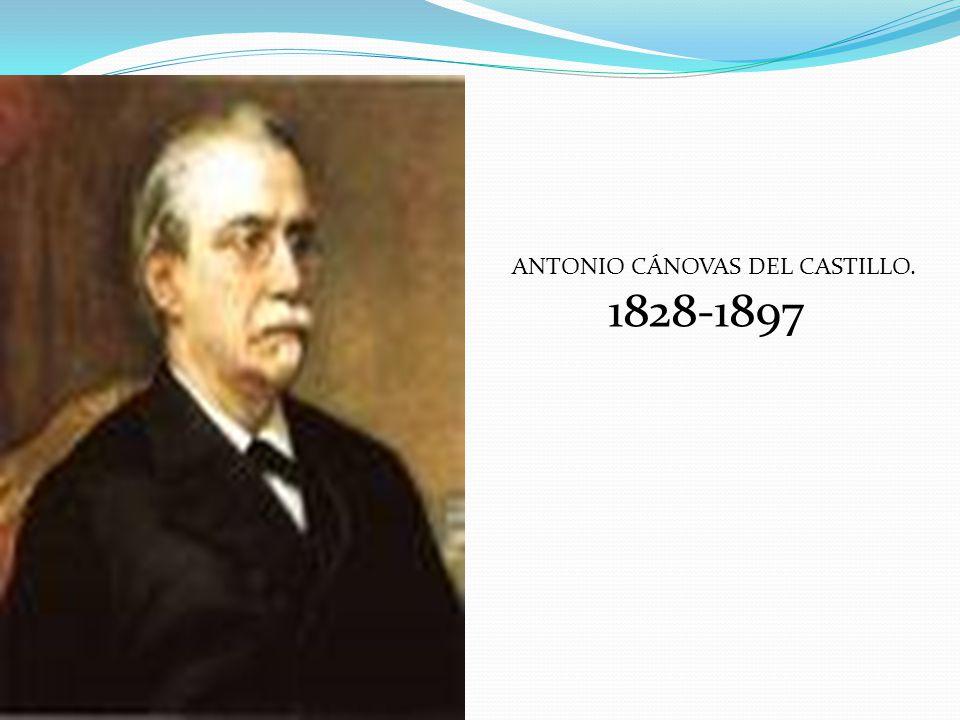 ANTONIO CÁNOVAS DEL CASTILLO. 1828-1897