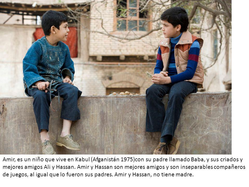Amir, es un niño que vive en Kabul (Afganistán 1975)con su padre llamado Baba, y sus criados y mejores amigos Ali y Hassan. Amir y Hassan son mejores