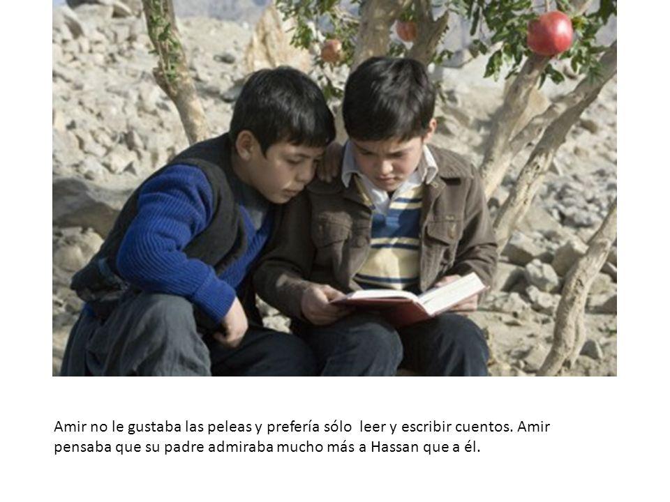 Amir no le gustaba las peleas y prefería sólo leer y escribir cuentos. Amir pensaba que su padre admiraba mucho más a Hassan que a él.