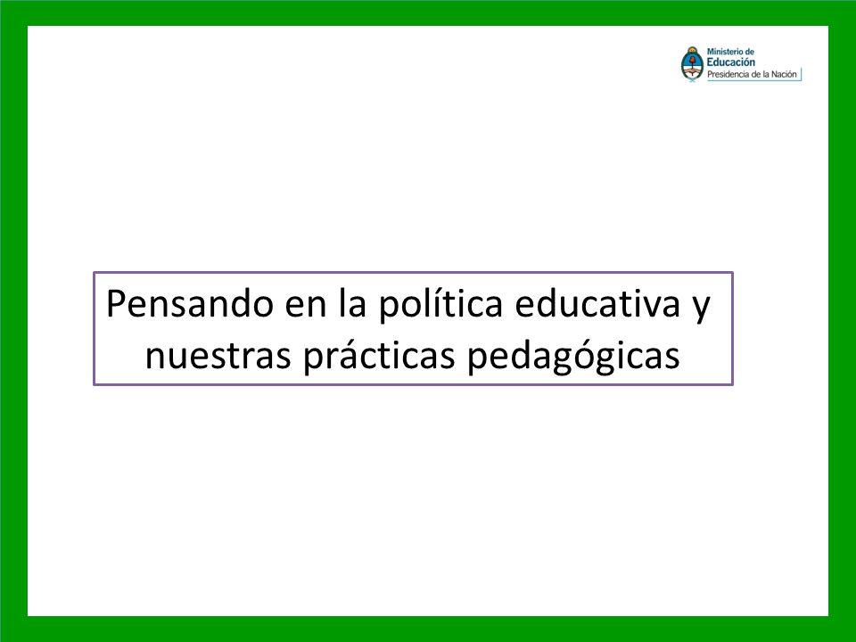 Pensando en la política educativa y nuestras prácticas pedagógicas
