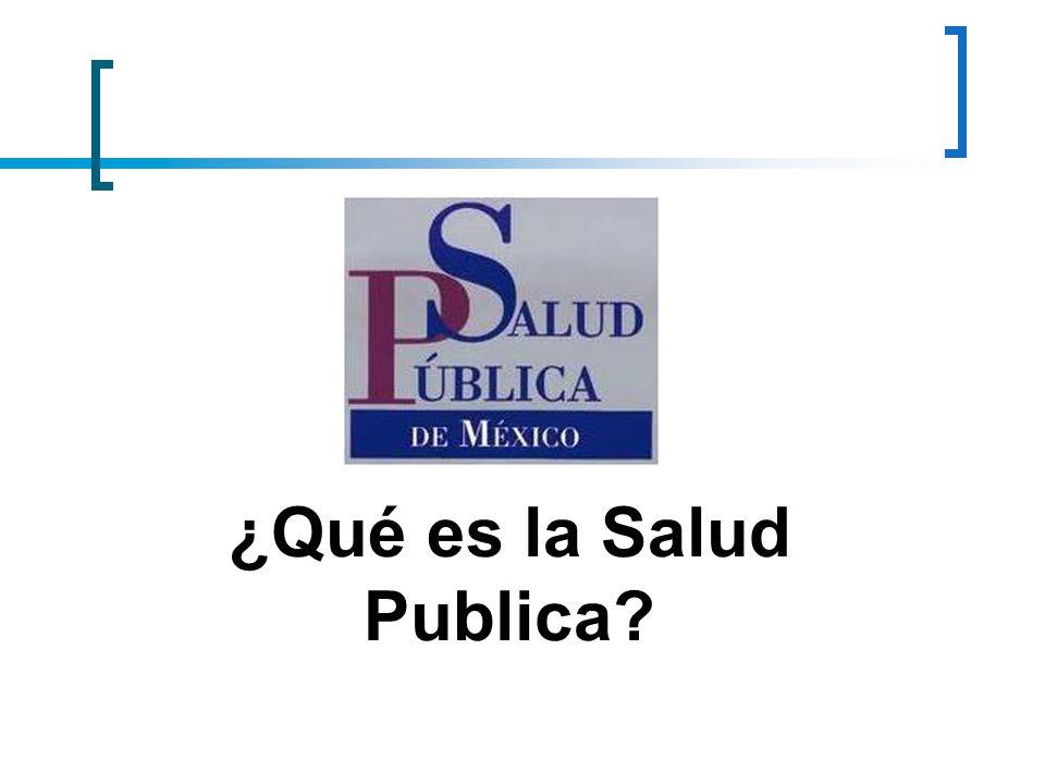 Salud Pública Rama de la Medicina cuyo interés fundamental es la preocupación por los fenómenos de salud en una perspectiva colectiva