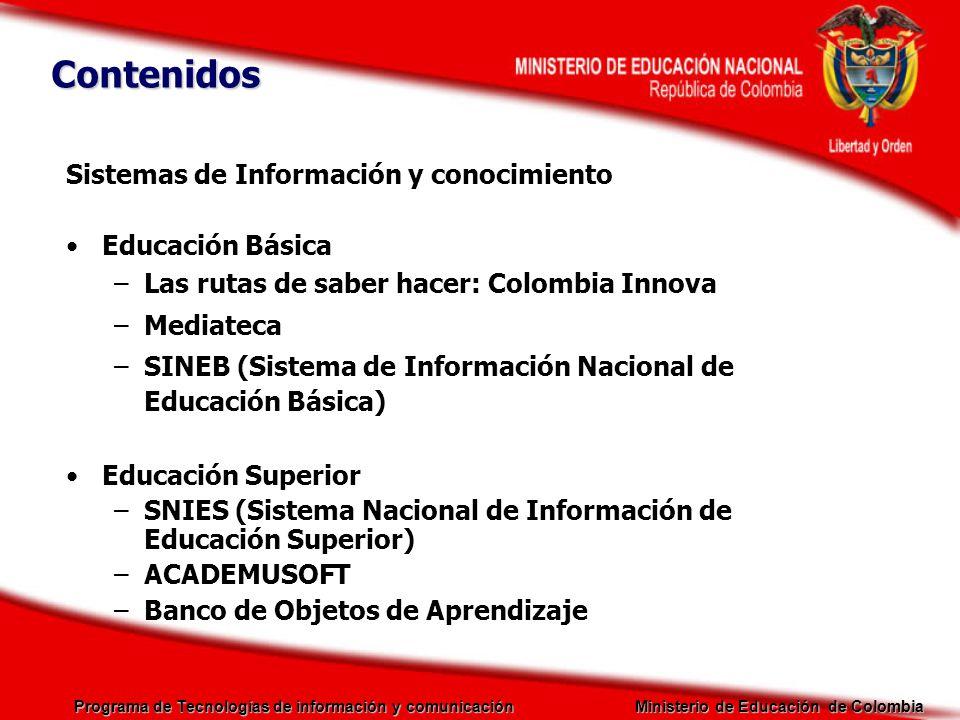 Programa de Tecnologías de información y comunicación Ministerio de Educación de Colombia Sistemas de Información y conocimiento Educación Básica –Las