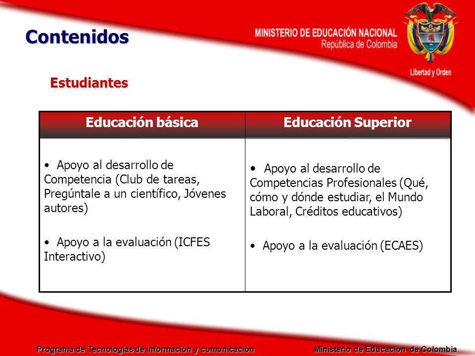 Programa de Tecnologías de información y comunicación Ministerio de Educación de Colombia Estudiantes Educación SuperiorEducación básica Apoyo al desa