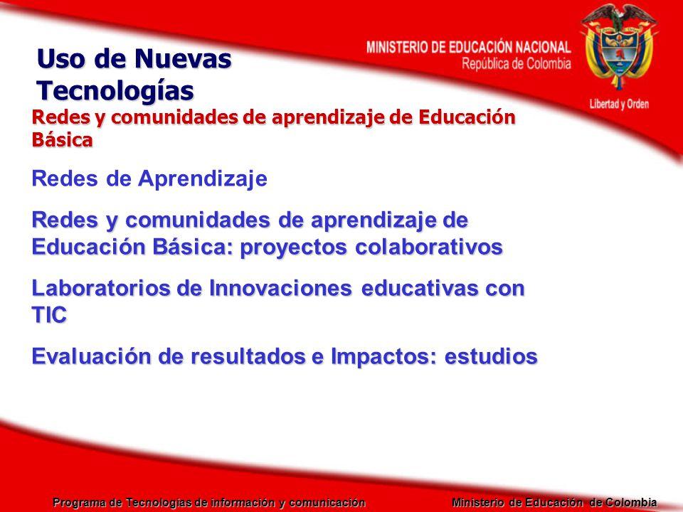 Programa de Tecnologías de información y comunicación Ministerio de Educación de Colombia Redes y comunidades de aprendizaje de Educación Básica Redes