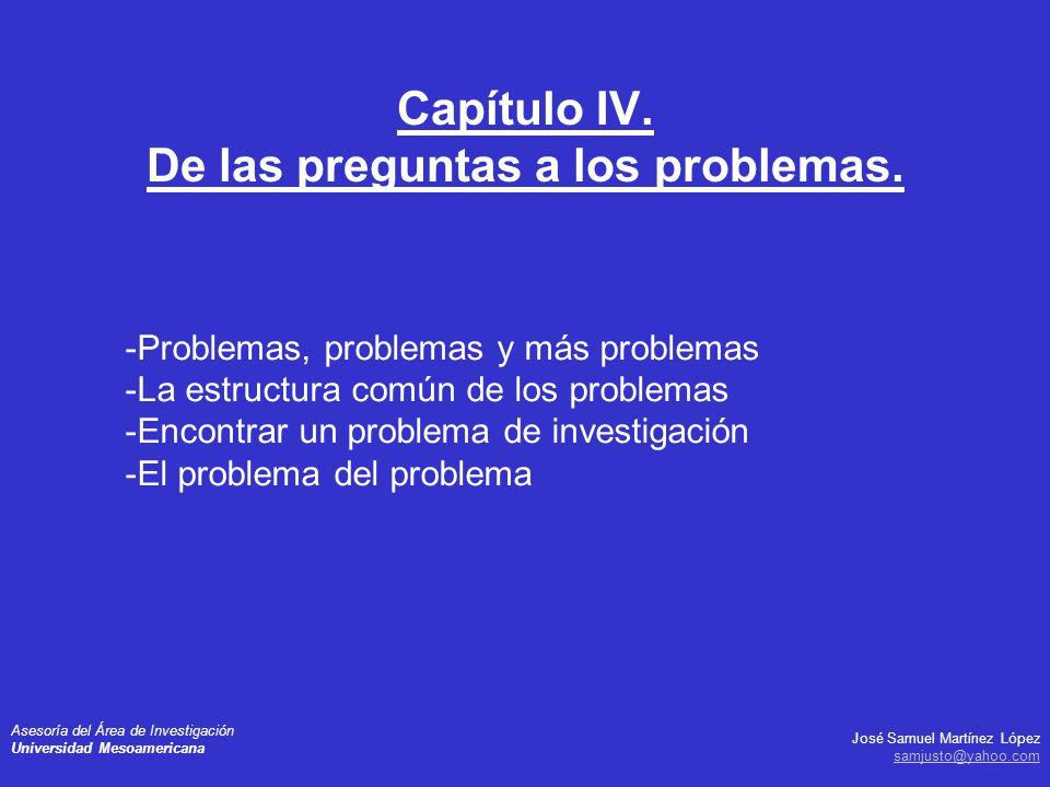José Samuel Martínez López samjusto@yahoo.com Asesoría del Área de Investigación Universidad Mesoamericana -Problemas, problemas y más problemas -La e