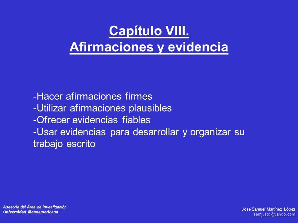 José Samuel Martínez López samjusto@yahoo.com Asesoría del Área de Investigación Universidad Mesoamericana -Hacer afirmaciones firmes -Utilizar afirma