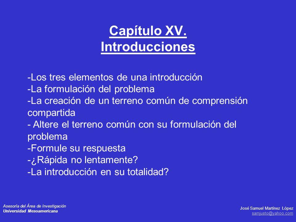 José Samuel Martínez López samjusto@yahoo.com Asesoría del Área de Investigación Universidad Mesoamericana -Los tres elementos de una introducción -La