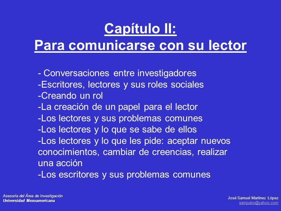 José Samuel Martínez López samjusto@yahoo.com Asesoría del Área de Investigación Universidad Mesoamericana - Conversaciones entre investigadores -Escr
