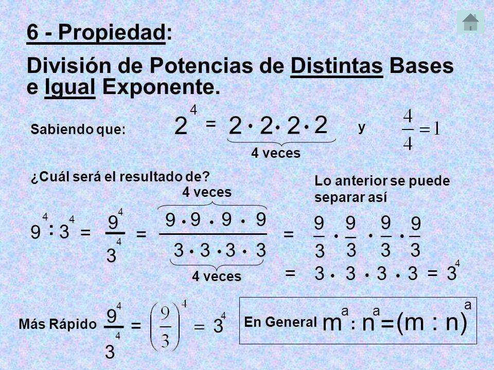 6 - Propiedad: División de Potencias de Distintas Bases e Igual Exponente.