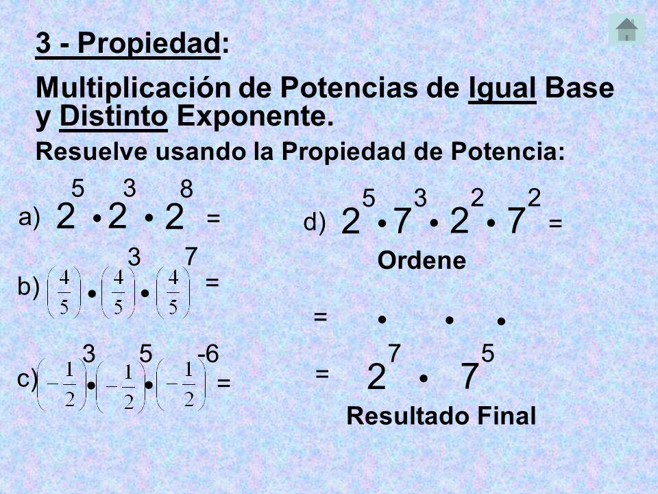 4 - Propiedad: Multiplicación de Potencias de Distinta Base e Igual Exponente.