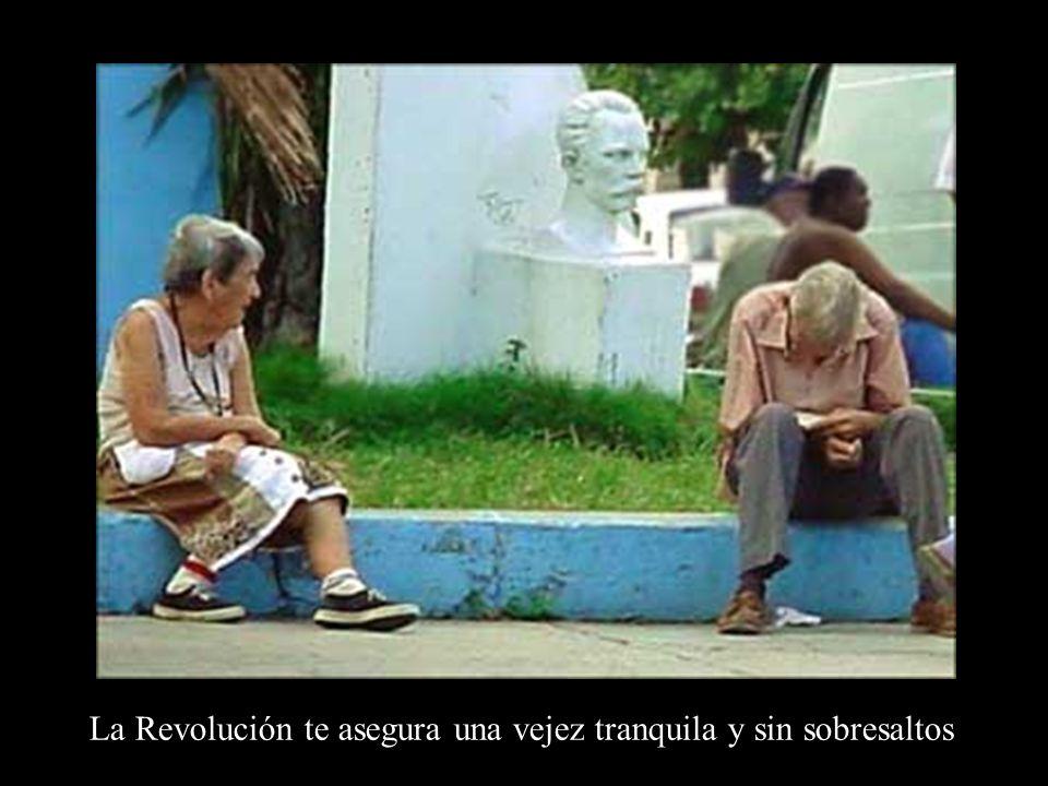 La Revolución también privilegia a los ancianos Y las jóvenes que no necesitan prostituirse.