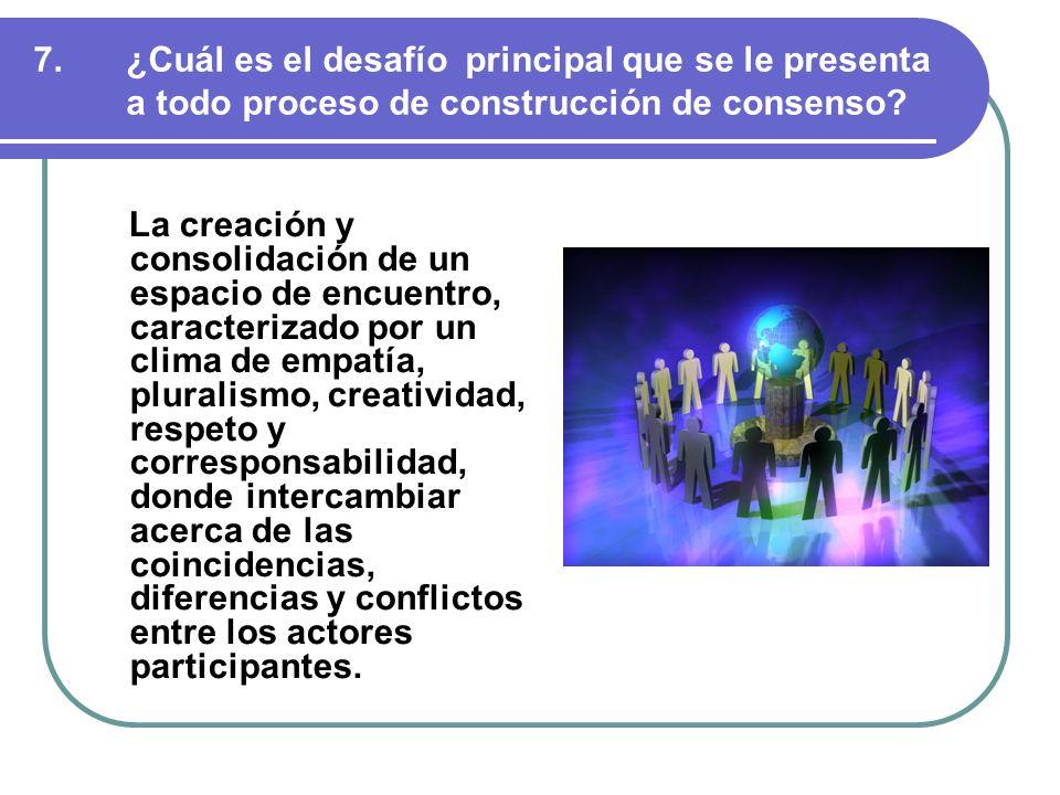 7.¿Cuál es el desafío principal que se le presenta a todo proceso de construcción de consenso.