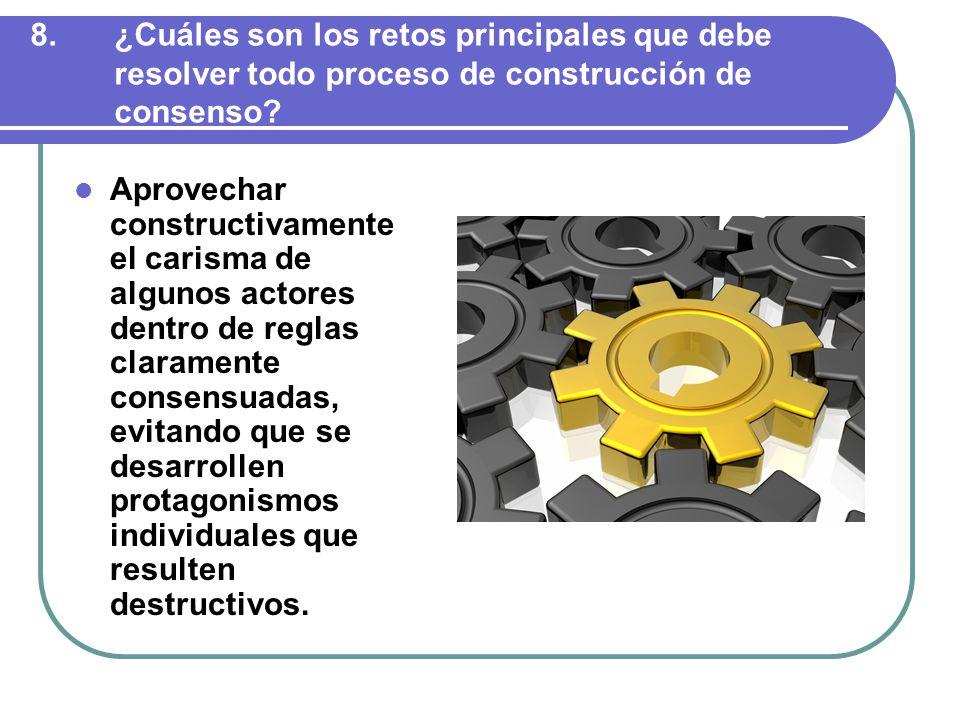8.¿Cuáles son los retos principales que debe resolver todo proceso de construcción de consenso.