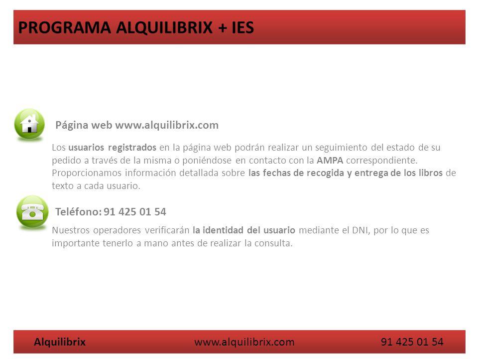 Alquilibrix www.alquilibrix.com 91 425 01 54 PROGRAMA ALQUILIBRIX + IES Los usuarios registrados en la página web podrán realizar un seguimiento del e