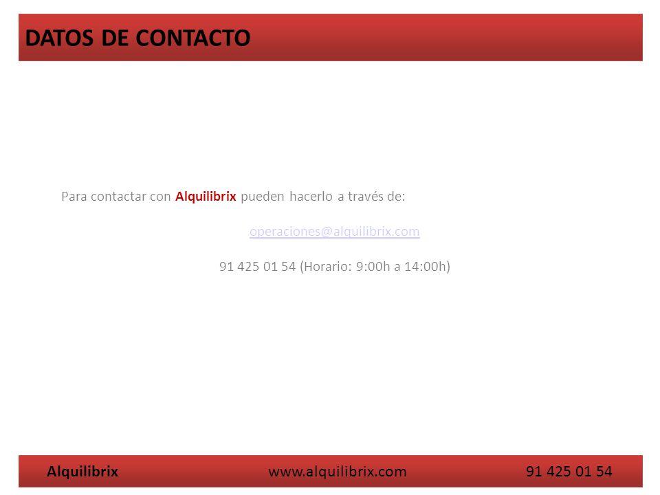 Para contactar con Alquilibrix pueden hacerlo a través de: operaciones@alquilibrix.com 91 425 01 54 (Horario: 9:00h a 14:00h) Alquilibrix www.alquilib