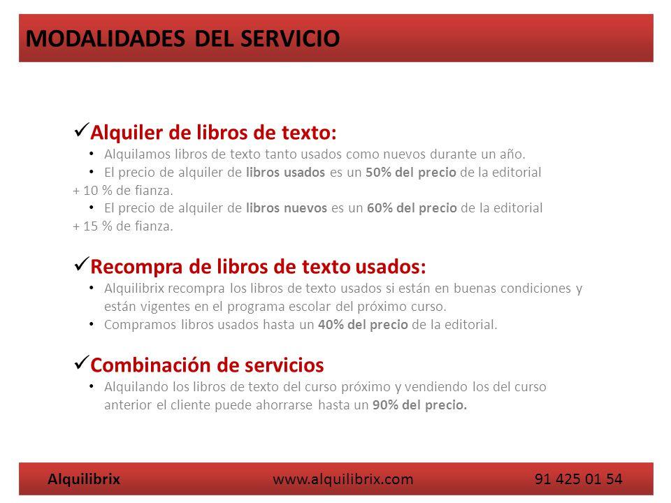 Alquilibrix www.alquilibrix.com 91 425 01 54 MODALIDADES DEL SERVICIO Alquiler de libros de texto: Alquilamos libros de texto tanto usados como nuevos durante un año.
