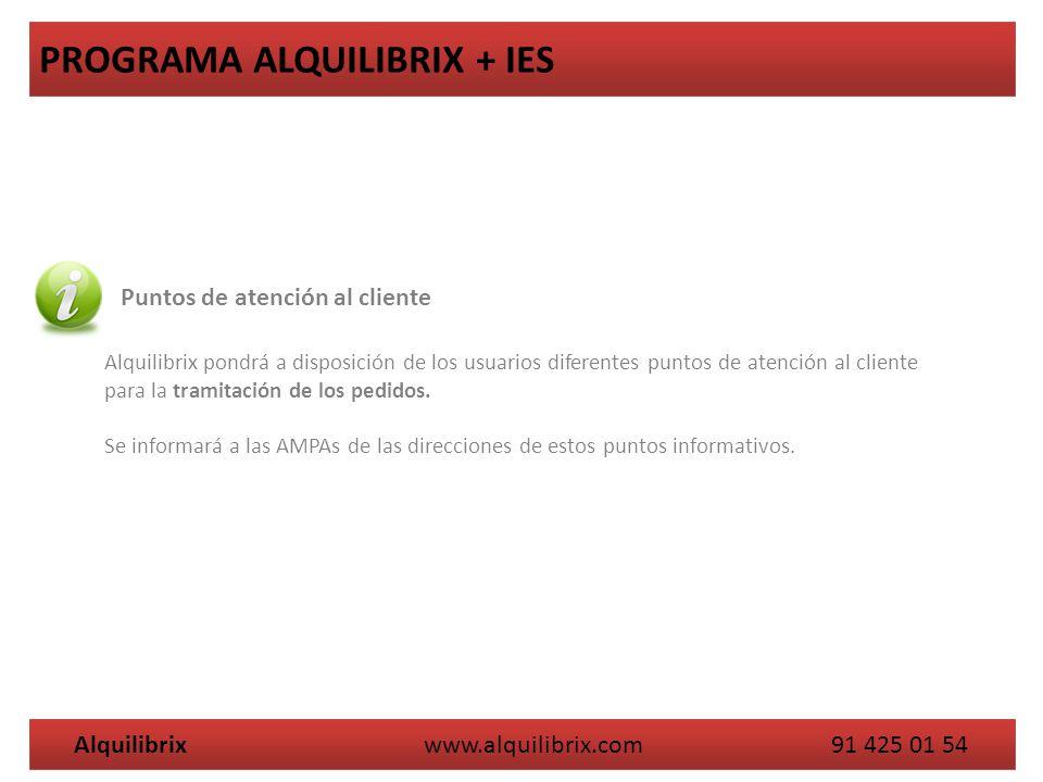 Alquilibrix www.alquilibrix.com 91 425 01 54 PROGRAMA ALQUILIBRIX + IES Los usuarios registrados en la página web podrán realizar un seguimiento del estado de su pedido a través de la misma o poniéndose en contacto con la AMPA correspondiente.