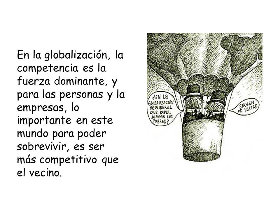 Los gobiernos que no se plieguen a las líneas de la globalización serán sancionados por los mercados.