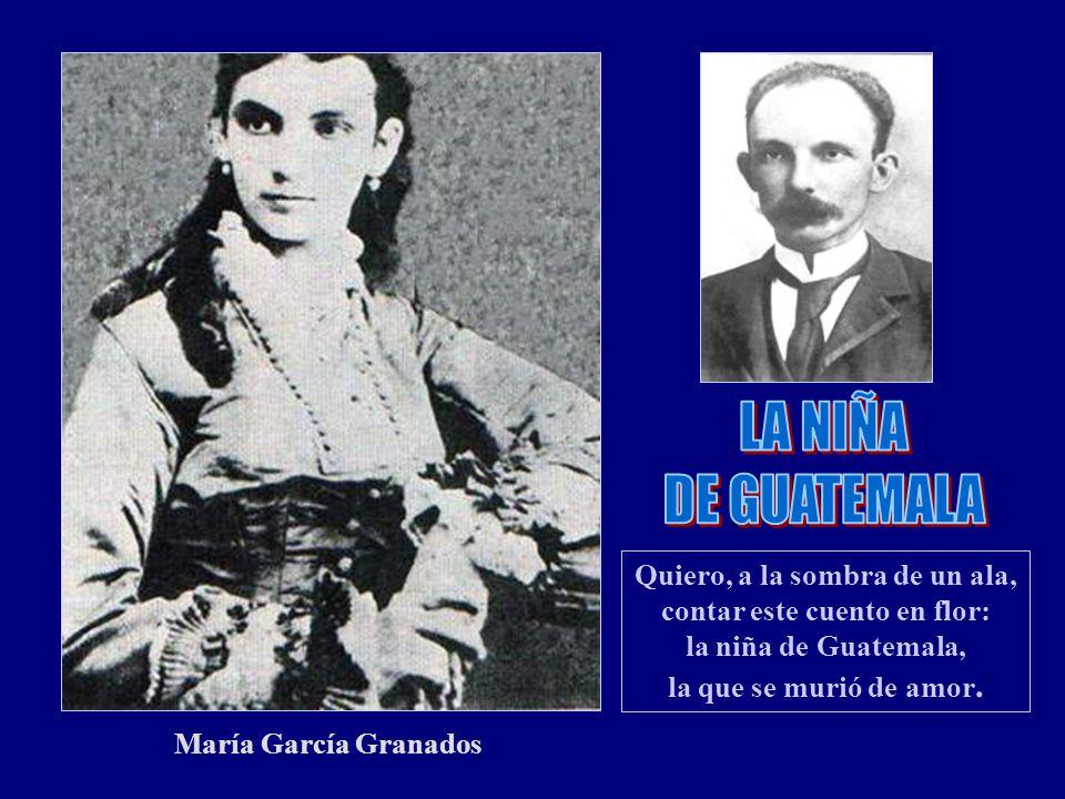 María García Granados Quiero, a la sombra de un ala, contar este cuento en flor: la niña de Guatemala, la que se murió de amor.