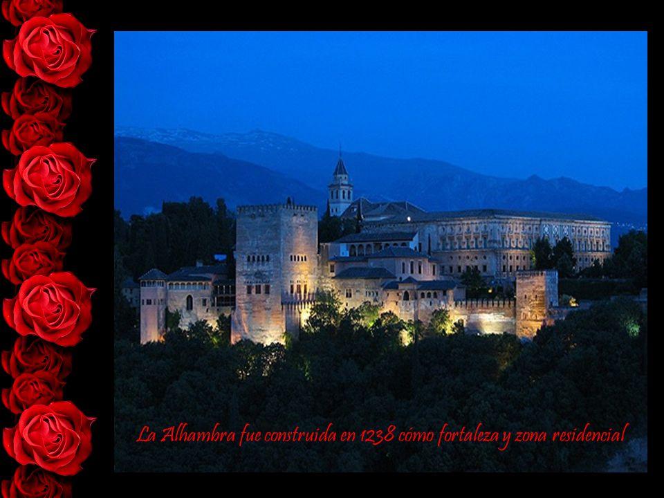 La Alhambra fue construida en 1238 cómo fortaleza y zona residencial