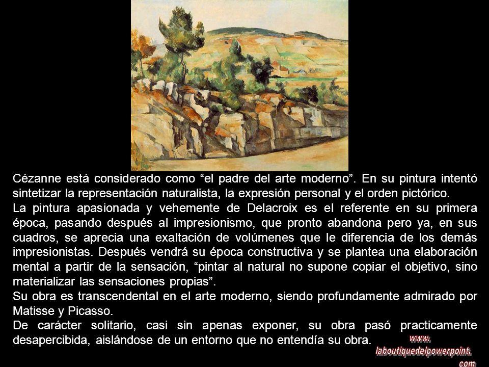 Paul CEZANNE (1839 – 1906 ) El padre del arte moderno