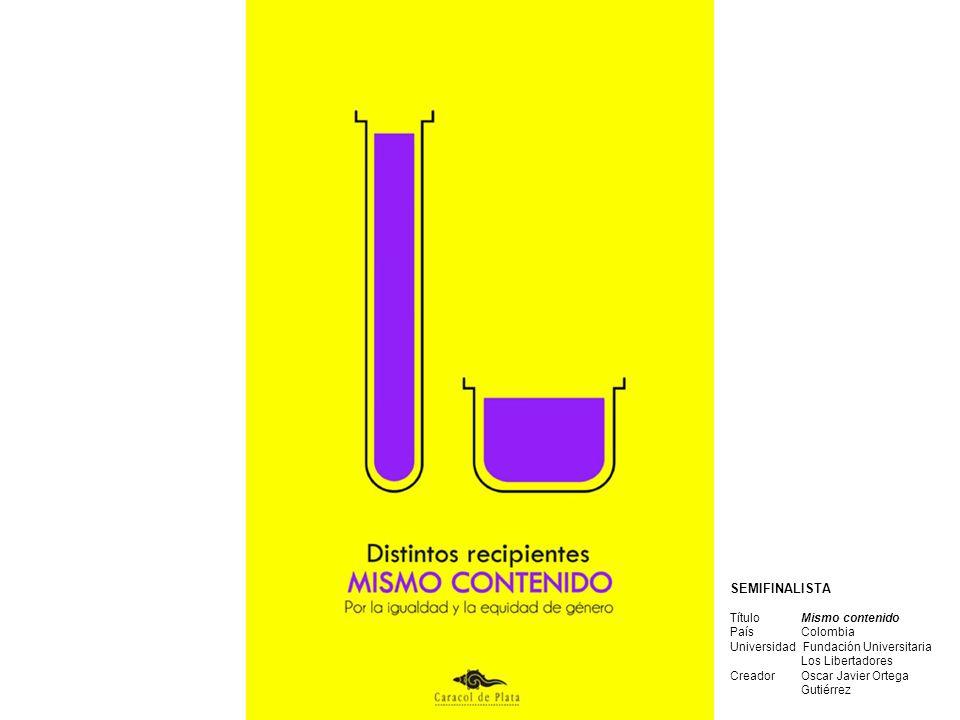 SEMIFINALISTA Título: No hagas del género una competencia País: Colombia Universidad: Fundación Universitaria Los Libertadores Creadoras: Ana Deisy Herrera Amaya y Sandra Milena Olarte Moscoso