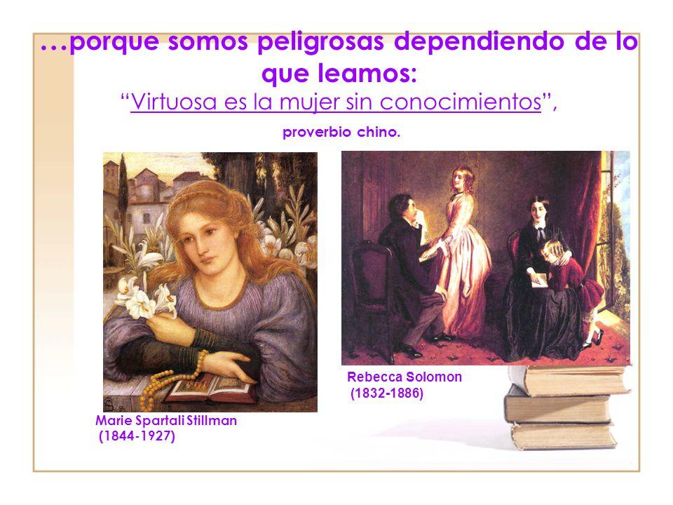 …porque el libro enseña a las mujeres que la verdadera vida no es aquella que le hacen vivir :La mujer sabia es doblemente insensata, proverbio inglés