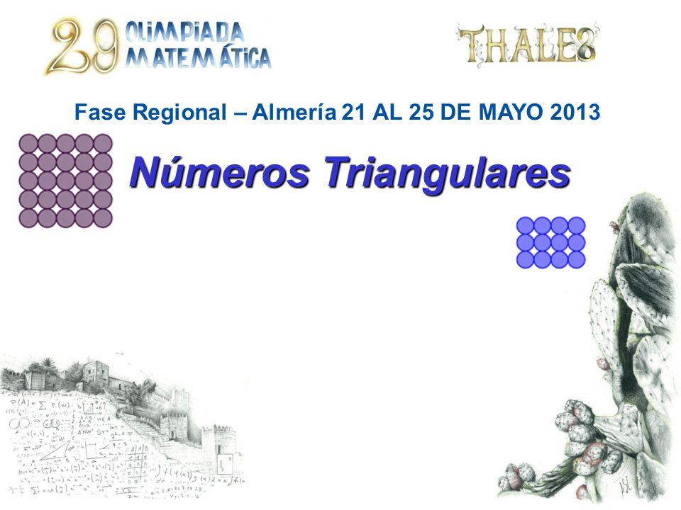 Números Triangulares Fase Regional – Almería 21 AL 25 DE MAYO 2013