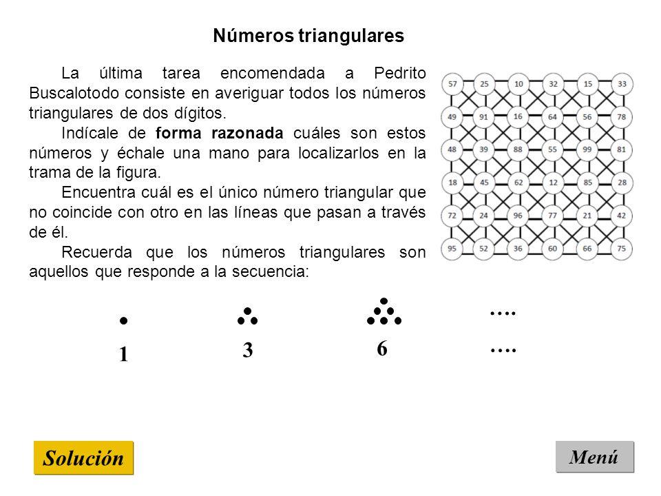 Solución Menú Números triangulares 1 La última tarea encomendada a Pedrito Buscalotodo consiste en averiguar todos los números triangulares de dos díg