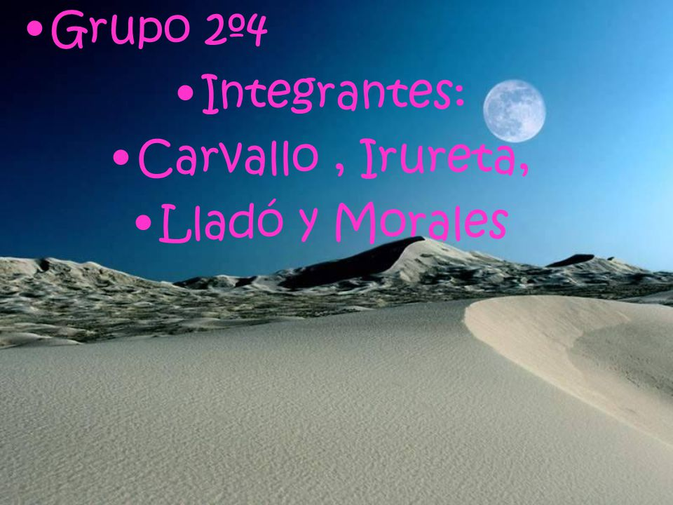 Grupo 2º4 Integrantes: Carvallo, Irureta, Lladó y Morales