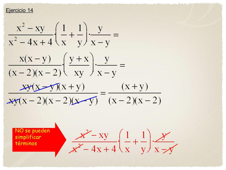 NO se pueden simplificar términos Ejercicio 14