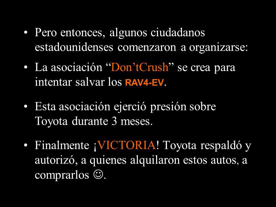Toyota inmediatamente se apresuró a recuperar todos estos automóviles a fin de... ¡DESTRUIRLOS !