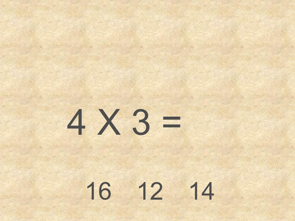 4 X 3 = 16 1214