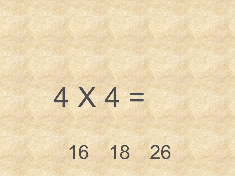 4 X 4 = 16 1826