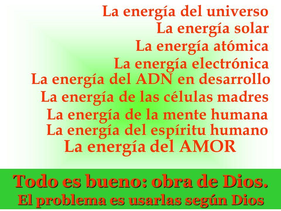 La energía del universo La energía solar La energía atómica La energía de la mente humana La energía del ADN en desarrollo La energía de las células m
