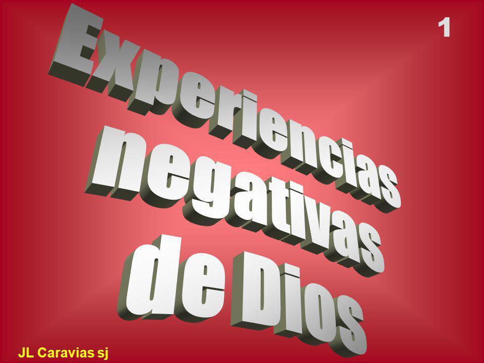 Muchas veces hemos pisoteado experiencias negativas de Dios Caprichoso A n t i p á t i c o Exigente