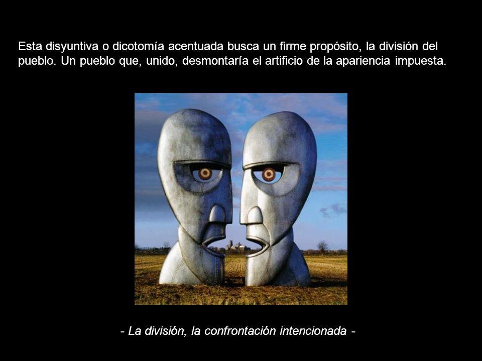 Comprenderéis hasta que punto la división de la sociedad española es necesaria para su agenda. En estos dias de debates electorales lo habréis podido