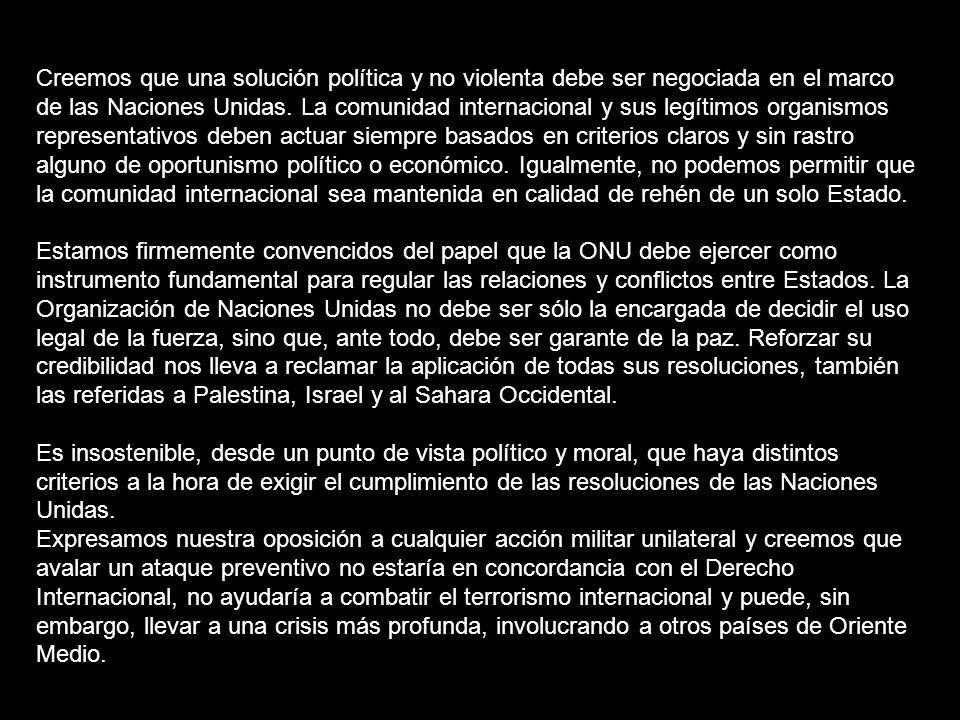 MANIFIESTO CONTRA LA GUERRA DE IRAQ (12/02/2003) La ciudadanía española está mayoritariamente en contra de una guerra en Irak, más aún si ésta es deci