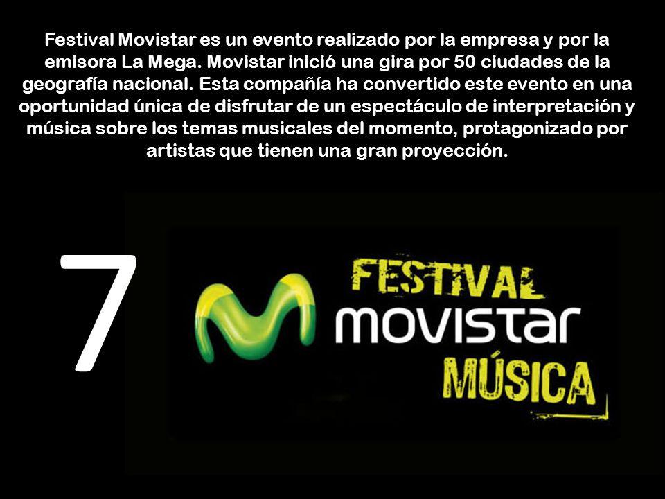Festival Movistar es un evento realizado por la empresa y por la emisora La Mega. Movistar inició una gira por 50 ciudades de la geografía nacional. E