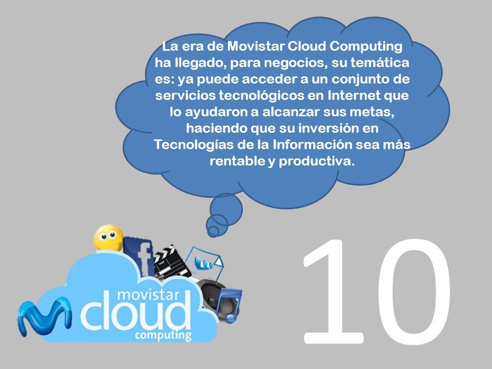 La era de Movistar Cloud Computing ha llegado, para negocios, su temática es: ya puede acceder a un conjunto de servicios tecnológicos en Internet que