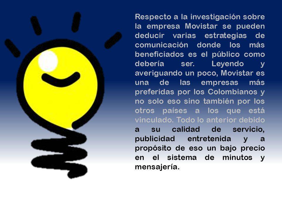 Respecto a la investigación sobre la empresa Movistar se pueden deducir varias estrategias de comunicación donde los más beneficiados es el público co