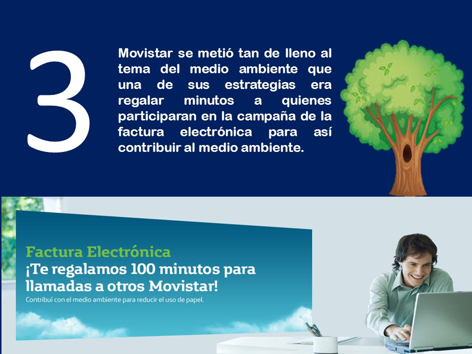 3 Movistar se metió tan de lleno al tema del medio ambiente que una de sus estrategias era regalar minutos a quienes participaran en la campaña de la