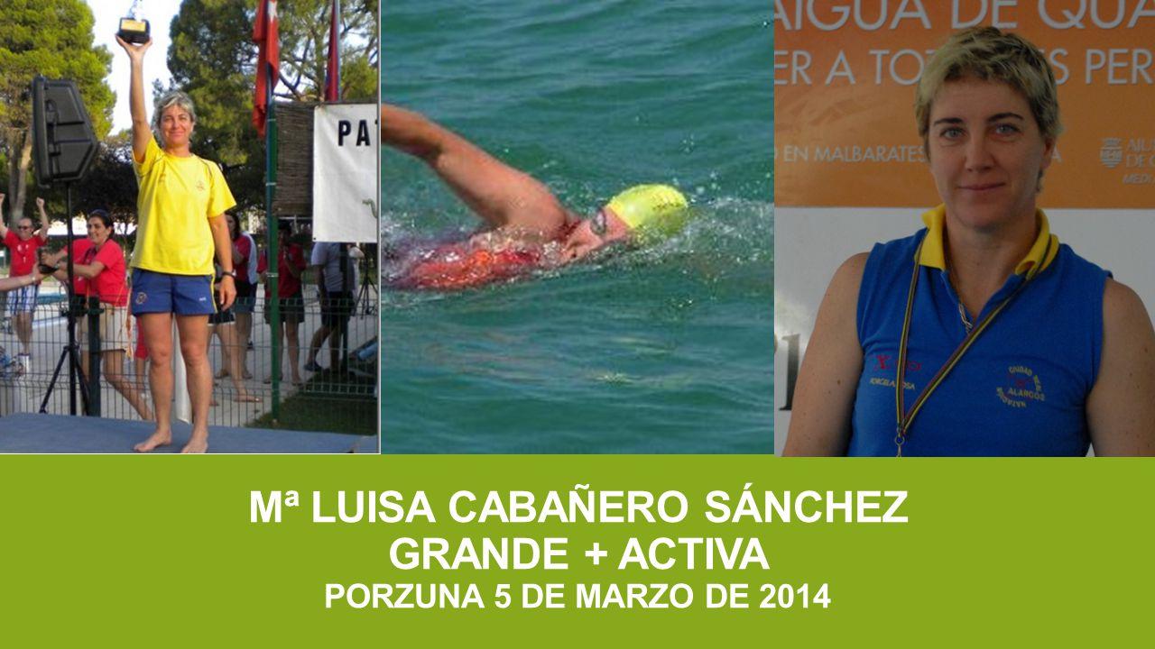 Mª LUISA CABAÑERO SÁNCHEZ GRANDE + ACTIVA PORZUNA 5 DE MARZO DE 2014