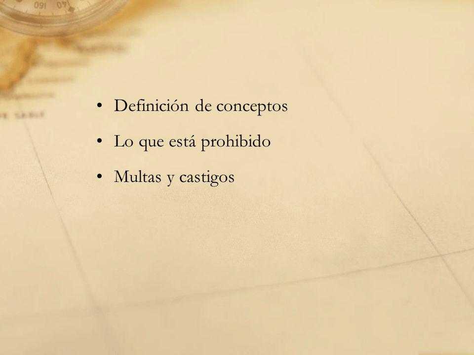 Definición de conceptos Lo que está prohibido Multas y castigos