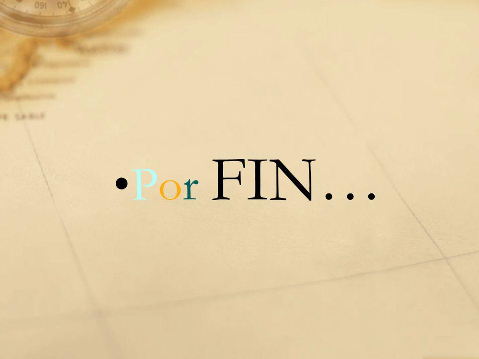 Por FIN…