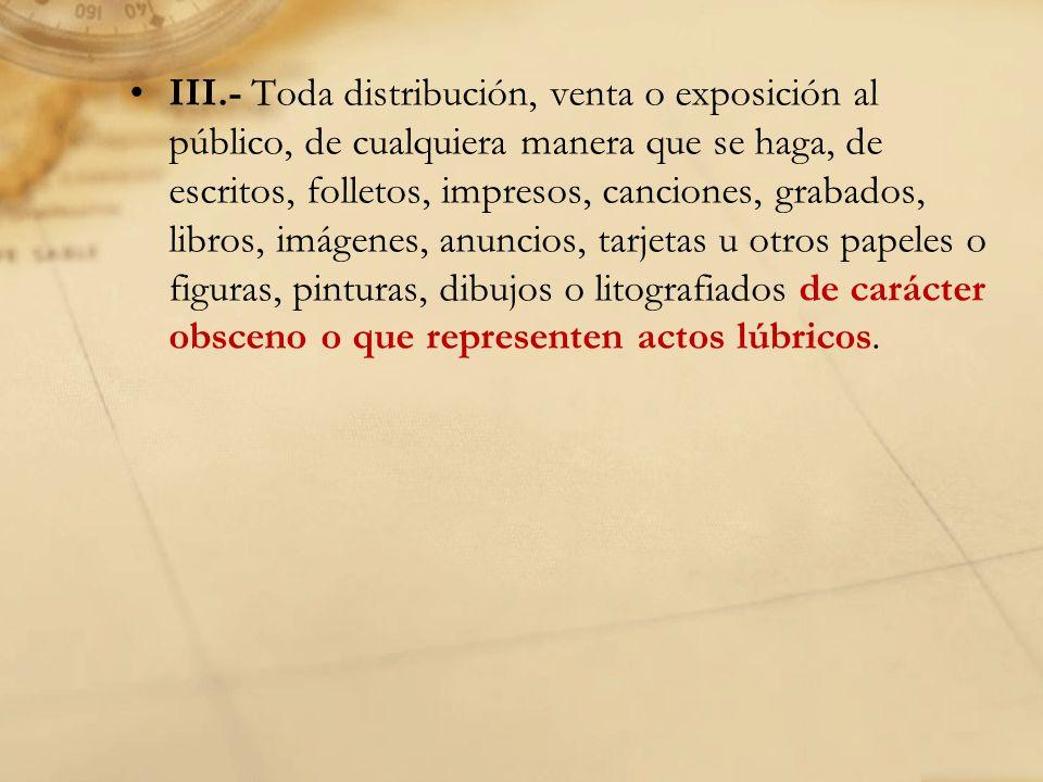 Artículo 3o.- Constituye un ataque al orden o a la paz pública: I.- Toda manifestación o exposición maliciosa hecha públicamente por medio de discursos, gritos, cantos, amenazas, manuscritos, o de la imprenta, dibujo, litografía, fotografía, cinematógrafo, grabado o de cualquier otra manera, que tenga por objeto desprestigiar, ridiculizar o destruir las instituciones fundamentales del país; o con los que se injuria a la Nación Mexicana, o a las Entidades Políticas que la forman;