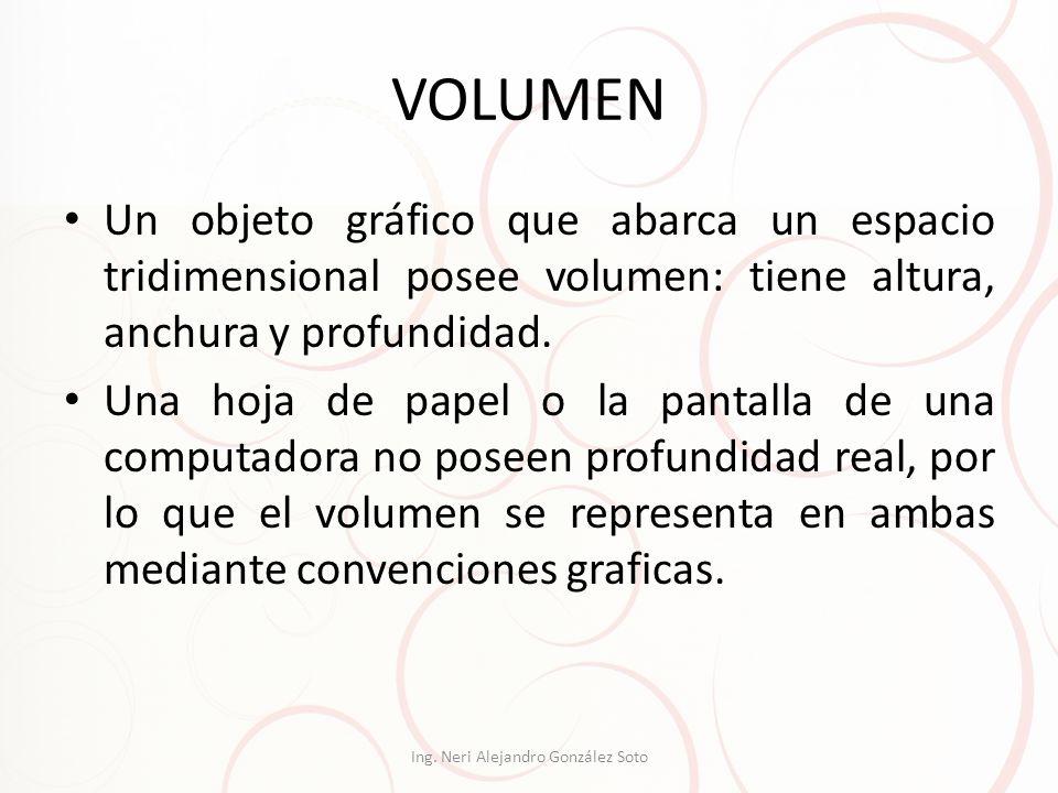 VOLUMEN Un objeto gráfico que abarca un espacio tridimensional posee volumen: tiene altura, anchura y profundidad. Una hoja de papel o la pantalla de