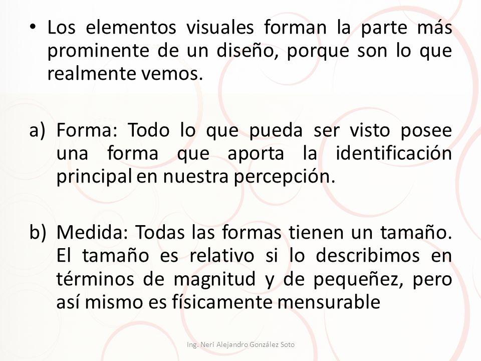 Los elementos visuales forman la parte más prominente de un diseño, porque son lo que realmente vemos. a)Forma: Todo lo que pueda ser visto posee una